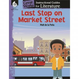 Shell 51647 Last Stop on Market Street: An Instructional Guide for Literature SHL51647