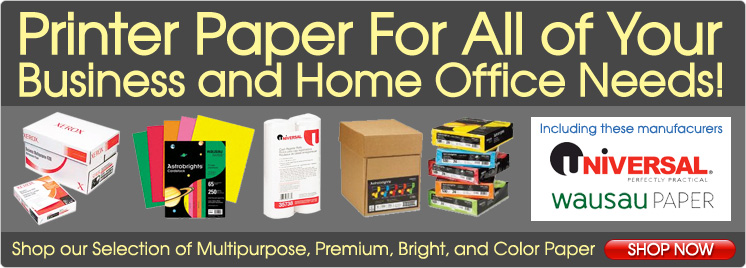 Printer Paper for all of Your Business and Home Office Needs!